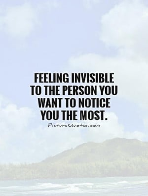 Quotes About Feeling Invisible