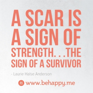 ... Quotes, Signs, Cancer Strength, Survivor Strength, Scars, Survival