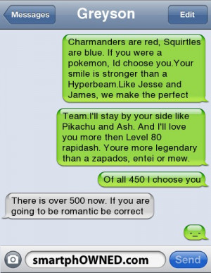 GreysonCharmanders are red, Squirtles are blue. If you were a pokemon ...