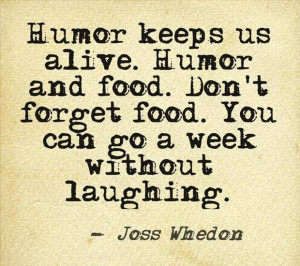 ... Joss Whedon Quotes, So True, Funny Quotes, Food Humor, Foodies Humour