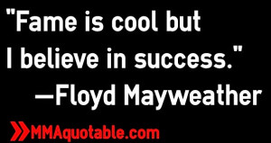 Fame is cool but I believe in success.