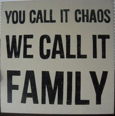 You Call It CHAOS We Call It FAMILY XL Wooden Sign Plaque U-Pick Color ...