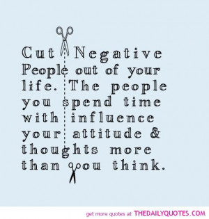 Cut negative people out of your life.