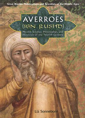 "Start by marking ""Averroes (Ibn Rushd): Muslim Scholar, Philosopher ..."
