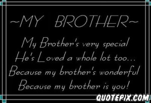 my brother s very special quotepix com quotes pictures via quotepix ...