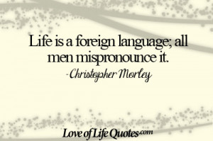 Christopher Morley on life being a foreign language