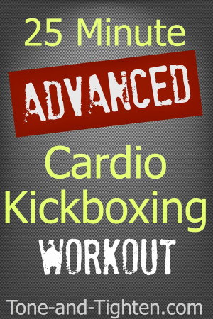 25 Minute Advanced Cardio Kickboxing Workout