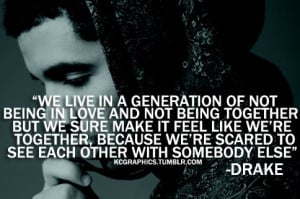 drake, generation, love, quotes, scared, somebody