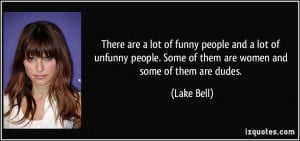 There are a lot of funny people and a lot of unfunny people. Some of ...
