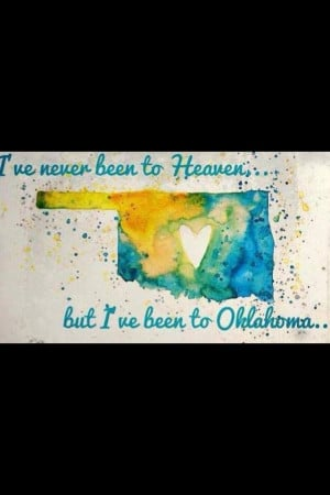 ... Oklahoma. They tell me I was born there, but I really don't remember