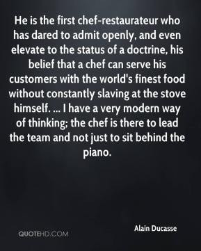 Alain Ducasse - He is the first chef-restaurateur who has dared to ...