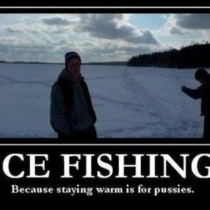 Funny-Quotes about Ice Fishing