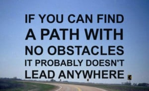 ... Obstacle, Motivation Quotes, Leaded Anywh, Inspiration Quotes, Roads