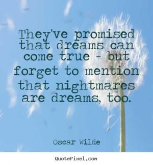 ... that dreams can come true but oscar wilde oscar wilde quotes 17720 3