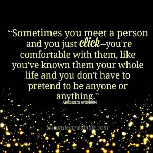 sometimes you meet a person and just click quote