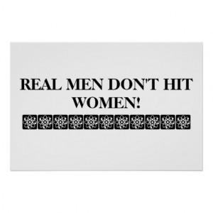 REAL MEN DON'T HIT WOMEN POSTER!