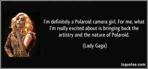 quote-i-m-definitely-a-polaroid-camera-girl-for-me-what-i-m-really ...