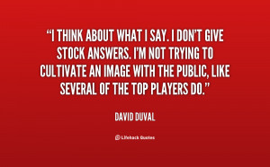 quote David Duval i think about what i say i 81313 png