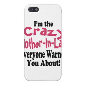 Crazy Mother Law Iphone Cover