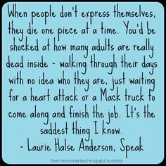 ... saddest thing I know. - Laurie Halse Anderson, #Speak #book #quotes