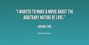quote-Adrian-Lyne-i-wanted-to-make-a-movie-about-107095.png