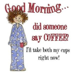 Jo HiLL Morning Coffee Quotes Funny | 25 Beautiful Good Morning Quotes ...