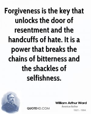 Forgiveness is the key that unlocks the door of resentment and the ...