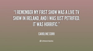 quote-Caroline-Corr-i-remember-my-first-show-was-a-75289.png