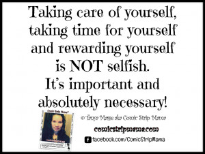 Taking care of yourself, taking time for yourself and rewarding ...