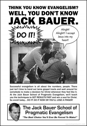 Opening Soon: The Jack Bauer School of Persuasive Apologetics!
