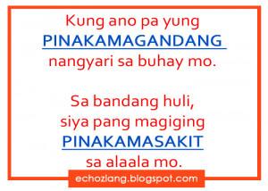 Kung ano pa yung pinakamagandang nagyari sa buhay mo sa bandang huli ...