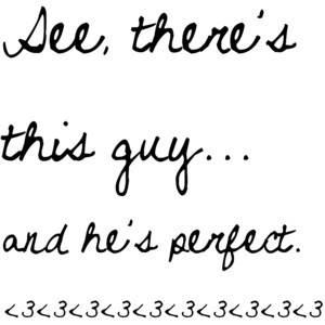 This Perfect Guy clipped by Hollyas~weareradiohysteria~ Love Quote