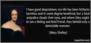 have good dispositions; my life has been hitherto harmless and in ...