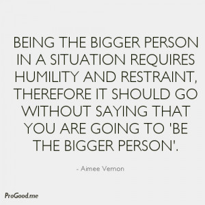 Being the Bigger Person Quotes