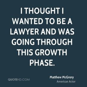 Matthew McGrory - I thought I wanted to be a lawyer and was going ...