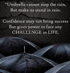 Umbrella Cannot Stop The Rain But Make Us Stand In Rain. Confidence ...