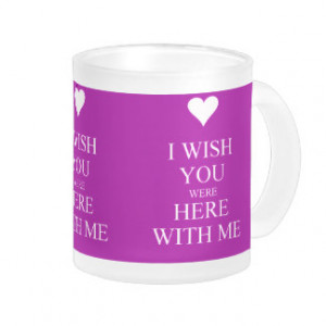 WISH YOU WERE HERE WITH ME SAD QUOTES MISSING YO 10 OZ FROSTED GLASS ...