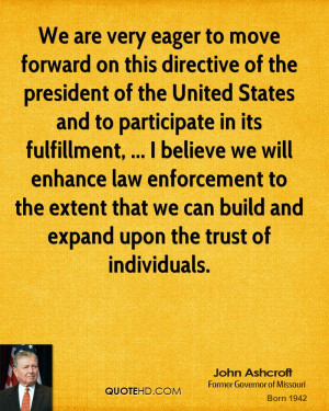 We are very eager to move forward on this directive of the president ...