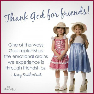 Thank God for friends!!