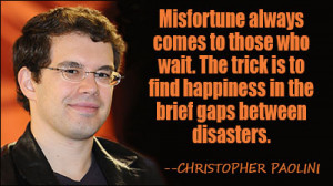 ... quotes by subject browse quotes by author christopher paolini quotes