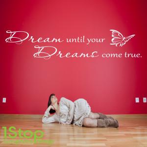 QUOTE DESIGNS > DREAM UNTIL YOUR DREAMS COME TRUE WALL STICKER QUOTE ...