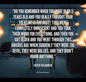 quote-Chuck-Palahniuk-do-you-remember-when-you-were-10-106913.png