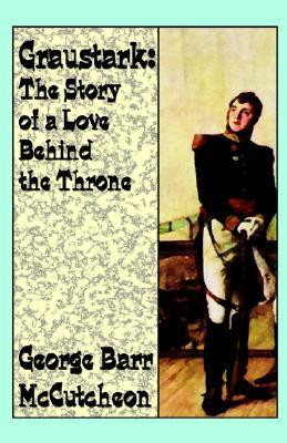 """Start by marking """"Graustark: The Story of a Love Behind a Throne ..."""