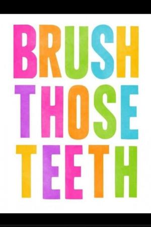 Brush Those Teeth: always good advice from your dental internet ...