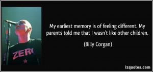 My earliest memory is of feeling different. My parents told me that I ...