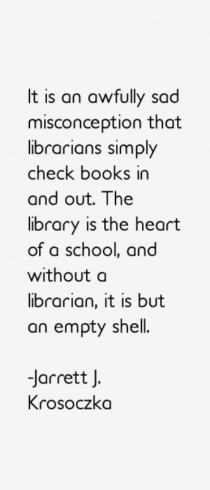 heart of a school and without a librarian it is but an empty shell