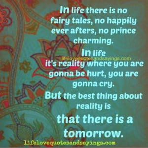 http://quotespictures.com/in-life-there-is-no-fairy-tales-no-happily ...