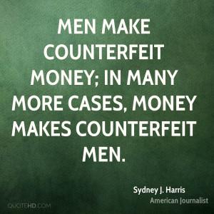 Sydney J. Harris Money Quotes