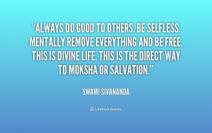 quote-Swami-Sivananda-always-do-good-to-others-be-selfless-169296.png