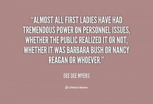 quote-Dee-Dee-Myers-almost-all-first-ladies-have-had-tremendous-145674 ...